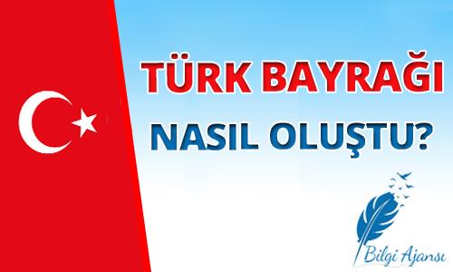 Türk Bayrağı Nasıl Ortaya Çıktı